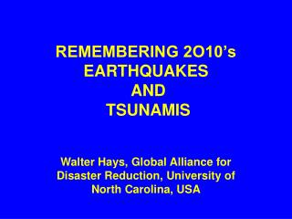 REMEMBERING 2O10 s  EARTHQUAKES  AND  TSUNAMIS