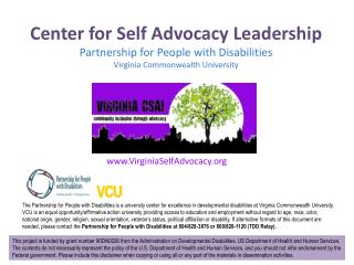 Center for Self Advocacy Leadership  Partnership for People with Disabilities Virginia Commonwealth University