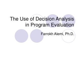 The Use of Decision Analysis in Program Evaluation