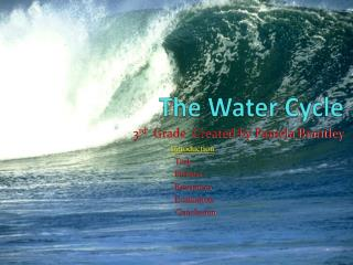T he Water Cycle