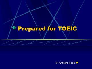 Prepared for TOEIC