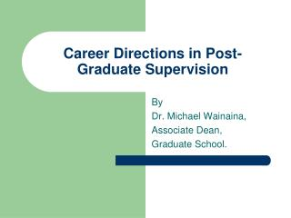 Career Directions in Post-Graduate Supervision