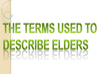 The Terms Used To Describe Elders