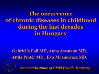 The occurrence  of chronic diseases in childhood  during the last decades  in Hungary