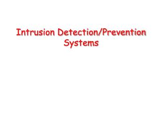 Intrusion Detection/Prevention Systems