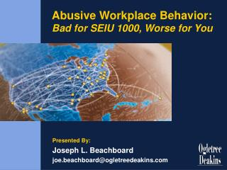 Abusive Workplace Behavior: Bad for SEIU 1000, Worse for You