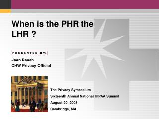 When is the PHR the LHR ?