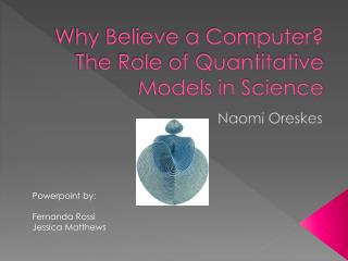 Why Believe a Computer? The Role of Quantitative Models in Science