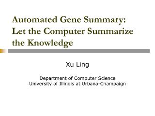 Automated Gene Summary: Let the Computer Summarize the Knowledge