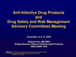Anti-Infective Drug Products and Drug Safety and Risk Management Advisory Committees Meeting