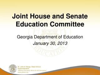 Joint House and Senate Education Committee