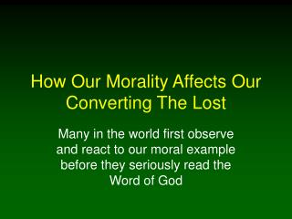 How Our Morality Affects Our Converting The Lost