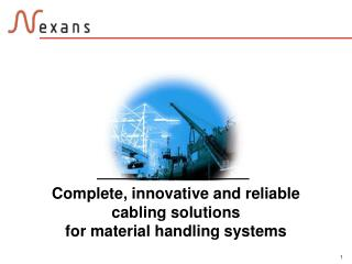 Complete, innovative and reliable cabling solutions  for material handling systems