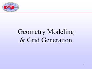 Geometry Modeling & Grid Generation