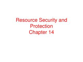 Resource Security and Protection Chapter 14