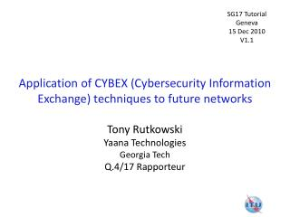 Application of  CYBEX (Cybersecurity Information Exchange) techniques to  future  networks