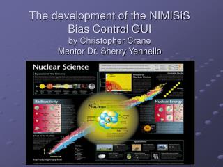 The development of the NIMISiS Bias Control GUI by Christopher Crane Mentor Dr. Sherry Yennello