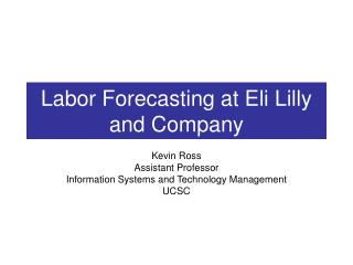 Labor Forecasting at Eli Lilly and Company