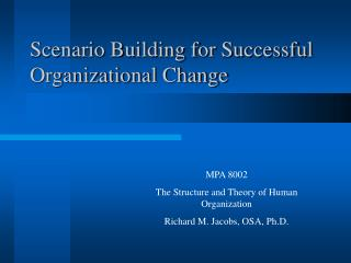Scenario Building for Successful Organizational Change