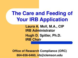 Office of Research Compliance (ORC) 864-656-6460, irb@clemson.edu