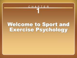 Chapter 1: Welcome to Sport and Exercise Psychology