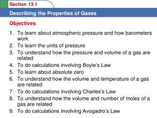 To learn about atmospheric pressure and how barometers work To learn the units of pressure To understand how the press