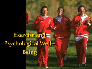 Exercise and Psychological Well–Being