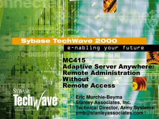 MC415  Adaptive Server Anywhere:  Remote Administration  Without  Remote Access