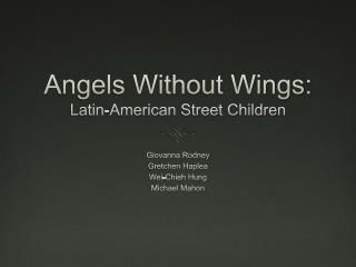Angels Without Wings:  Latin-American Street Children