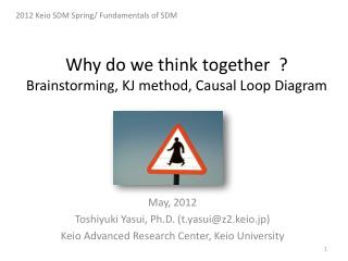 Why do we think together ? Brainstorming, KJ method, Causal Loop Diagram