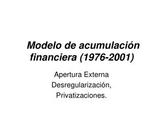 Modelo de acumulación financiera (1976-2001)