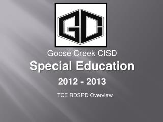 Goose Creek CISD Special Education 2012 - 2013
