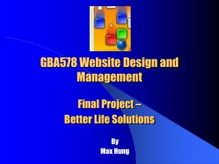 GBA578 Website Design and Management  Final Project   Better Life Solutions