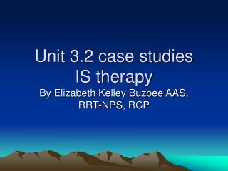 Unit 3.2 case studies IS therapy