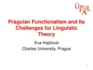 Praguian Functionalism and Its Challenges for Linguistic Theory