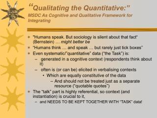 """"""" Qualitating the Quantitative:"""" MSDC As Cognitive and Qualitative Framework for Integrating"""
