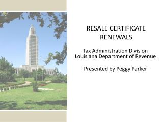 Tax Administration Division Louisiana Department of Revenue  Presented by Peggy Parker