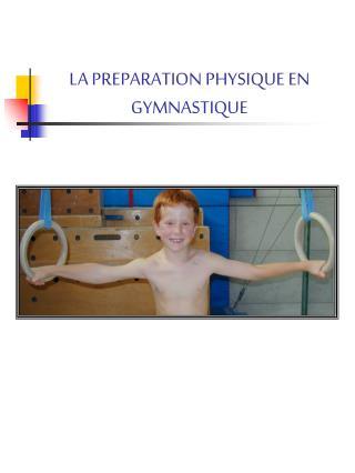 LA PREPARATION PHYSIQUE EN GYMNASTIQUE