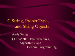 C String, Proper Type,     and String Objects