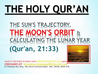 THE HOLY QUR'AN THE SUN'S TRAJECTORY, THE MOON'S ORBIT & CALCULATING THE LUNAR YEAR