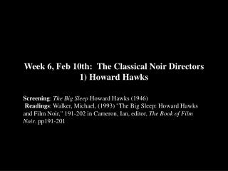 Week 6, Feb 10th:  The Classical Noir Directors 1) Howard Hawks