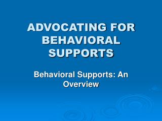 ADVOCATING FOR BEHAVIORAL SUPPORTS