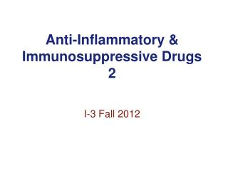 Anti-Inflammatory & Immunosuppressive Drugs 2