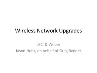 Wireless Network Upgrades
