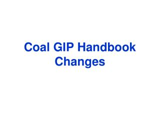 Coal GIP Handbook Changes