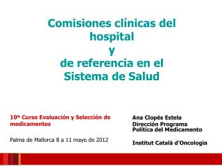 Ana Clopés Estela Dirección Programa Política del Medicamento Institut Català d'Oncologia
