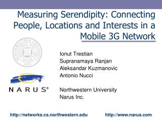 Measuring Serendipity: Connecting People, Locations and Interests in a Mobile 3G Network