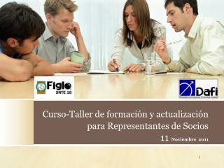 Curso-Taller de formación y actualización para Representantes de Socios 11 Novie