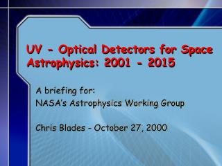 UV - Optical Detectors for Space Astrophysics: 2001 - 2015