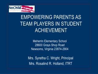 Meherrin Elementary School 28600 Grays Shop Road Newsoms, Virginia 23874-2904